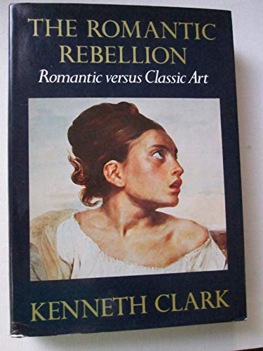 9780060108021: The Romantic Rebellion