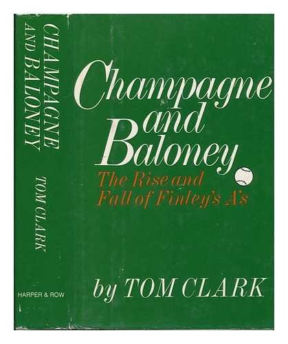 9780060108328: Champagne and baloney: The rise and fall of Finley's A's