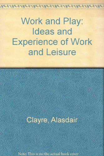 9780060108335: Work and Play: Ideas and Experience of Work and Leisure