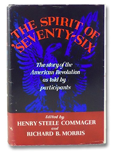9780060108342: The Spirit of 'Seventy-Six: The Story of the American Revolution As Told by Participants