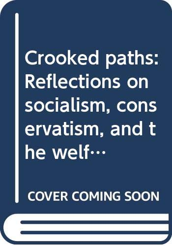 9780060108380: Crooked paths: Reflections on socialism, conservatism, and the welfare state