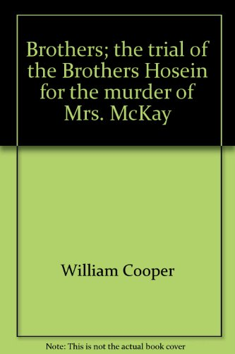 9780060108557: Brothers; the trial of the Brothers Hosein for the murder of Mrs. McKay