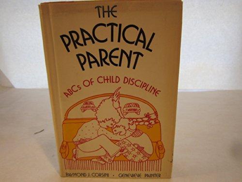 9780060108731: The Practical Parent: ABCs of Child Discipline