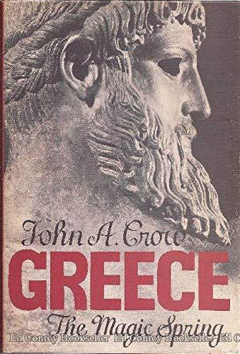 Greece: the magic spring: Crow, John Armstrong