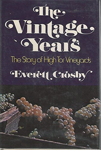 9780060109240: The Vintage Years: The Story of High Tor Vineyards