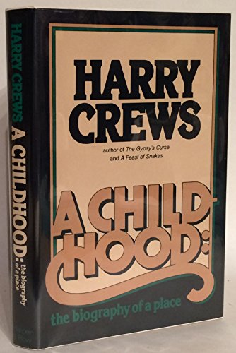 A Childhood: the biography of a place: Crews, Harry
