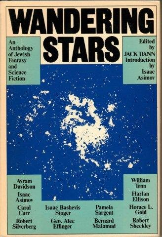 Wandering Stars, an anthology of Jewish fantasy and science fiction. SIGNED by editor: Dann, Jack, ...
