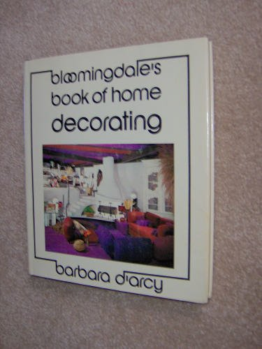 Bloomingdale's Book of Home Decorating: Barbara D'Arcy