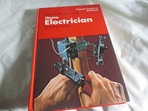 9780060109547: How to be your own home electrician