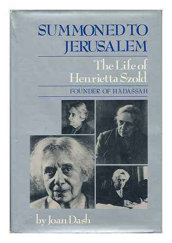 9780060109639: Summoned to Jerusalem: The Life of Henrietta Szold