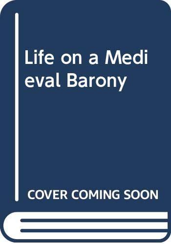 9780060109912: Life on a Medieval Barony