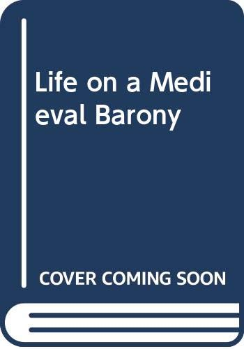 9780060109912: Life on a Medieval Barony