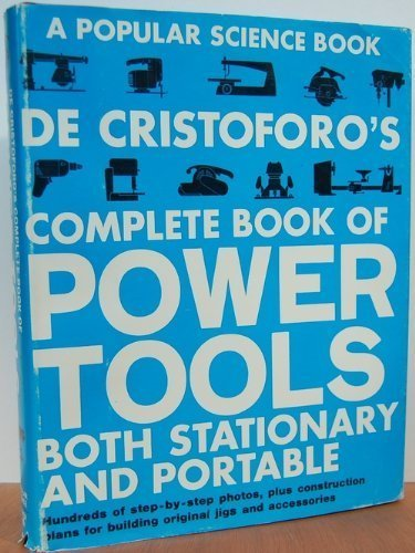 9780060109998: de Cristoforo's Complete Book of Power Tools: Stationary & Portable Tools