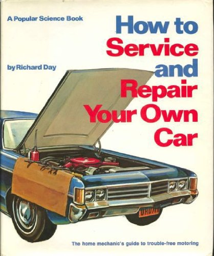 9780060110031: How to Service and Repair Your Own Car.