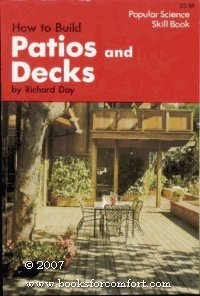 9780060110284: How to Build Patios and Decks (Popular Science Skill Book)