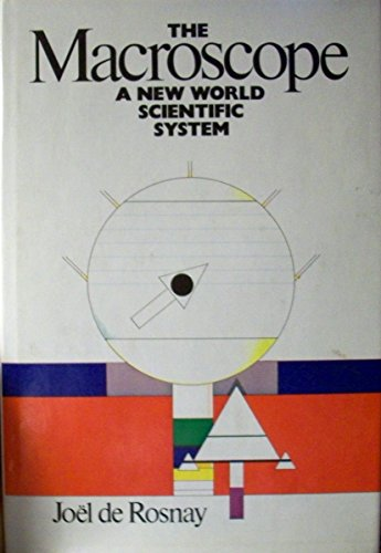 9780060110291: The macroscope: A new world scientific system