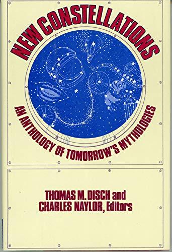 9780060110369: New constellations: An anthology of tomorrow's mythologies
