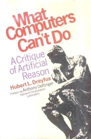 What computers can't do;: A critique of artificial reason,: Dreyfus, Hubert L