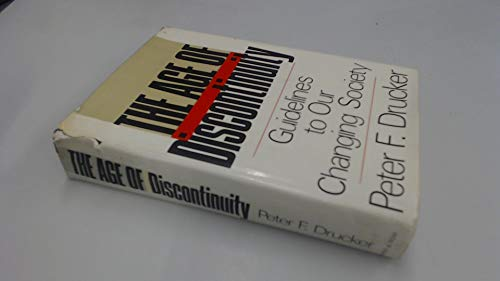 9780060110932: The Age of Discontinuity: Guidelines to Our Changing Society