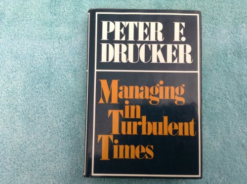 9780060110949: Managing in Turbulent Times / by Peter F. Drucker