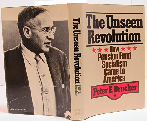 9780060110970: The Unseen Revolution: How Pension Fund Socialism Came to America