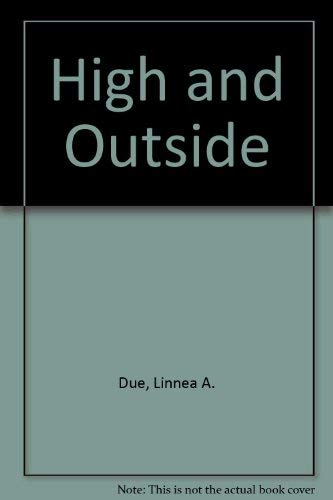 9780060111021: High and Outside