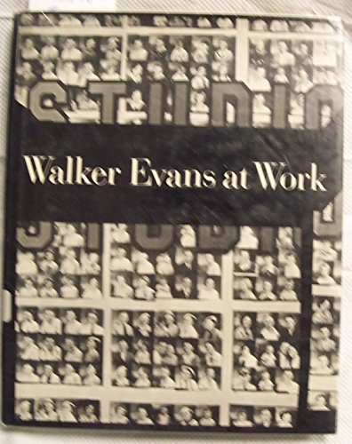 9780060111045: Walker Evans at work: 745 photographs together with documents selected from letters, memoranda, interviews, notes