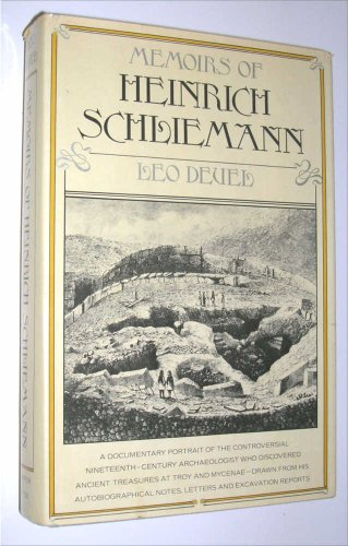 9780060111069: Memoirs of Heinrich Schliemann: A documentary portrait drawn from his autobiographical writings, letters, and excavation reports