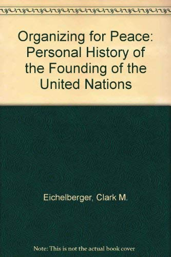 9780060111144: Organizing for Peace: Personal History of the Founding of the United Nations (A Cass Canfield book)