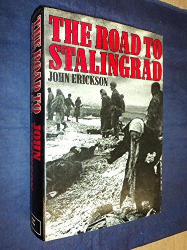 The Road to Stalingrad: Stalin's War with Germany: Erickson, John