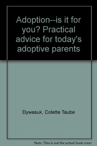 9780060111472: Adoption--is it for you? Practical advice for today's adoptive parents