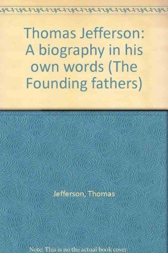 Thomas Jefferson: A Biography in His Own: Jefferson, Thomas;Joseph L.