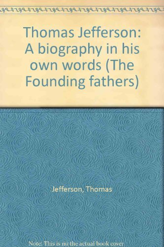 9780060111489: Thomas Jefferson: A biography in his own words (The Founding fathers)
