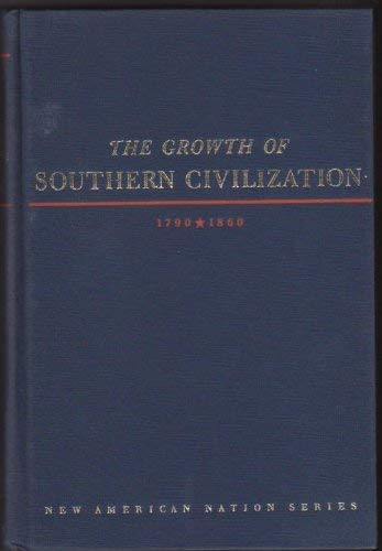 9780060111502: The Growth of Southern Civilization, 1790-1860 (University Library)