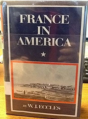 9780060111526: France in America (The New American Nation series)