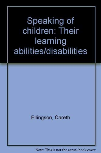 9780060111786: Speaking of children: Their learning abilities/disabilities