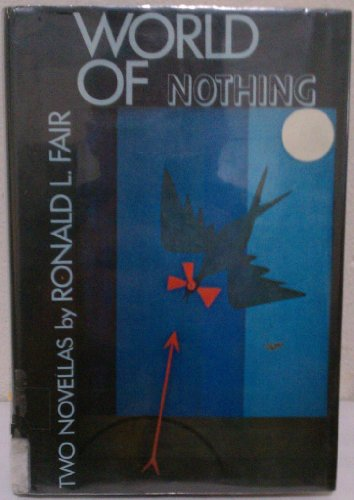 World of Nothing: Two Novellas: Fair, Ronald L.
