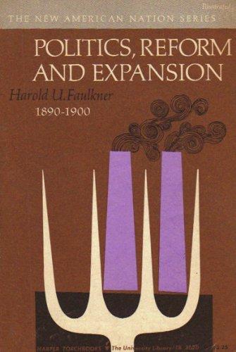 Politics, Reform and Expansion 1890-1900: Harold Underwood Faulkner