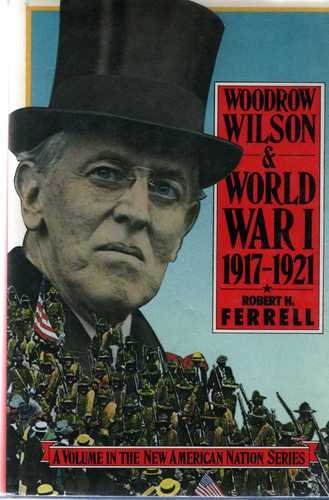9780060112295: Woodrow Wilson and World War I, 1917-1921 (The New American nation series)