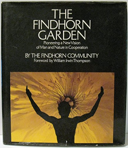9780060112493: The Findhorn Garden