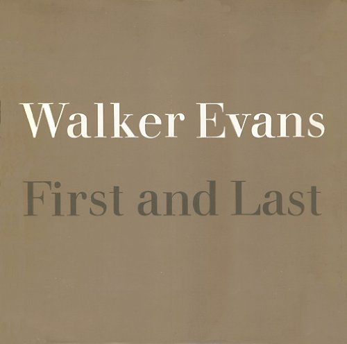 9780060112615: Walker Evans, First and Last
