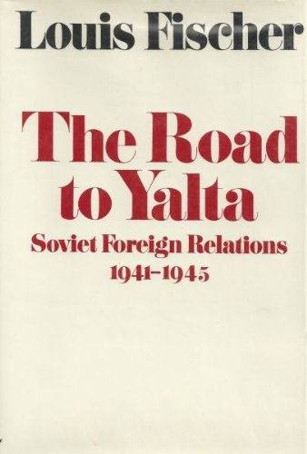 9780060112622: The Road to Yalta, Soviet Foreign Relatons 1941-1945