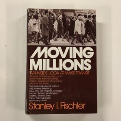 Moving millions: An inside look at mass transit (0060112727) by Stan Fischler