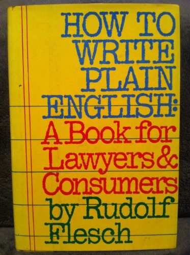 9780060112783: How to Write Plain English: A Book for Lawyers and Consumers : With 60 Before-And-After Translations from Legalese