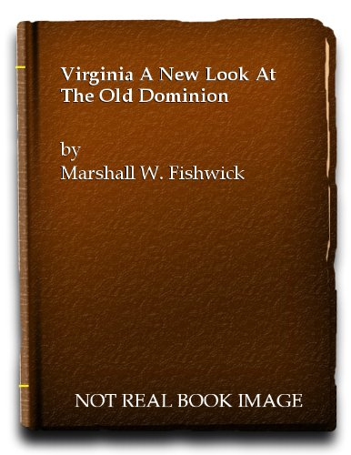 Virginia: A New Look at the Old: Marshall William Fishwick