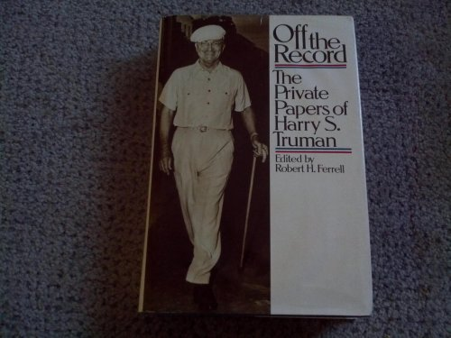 9780060112813: Off the record: The private papers of Harry S. Truman