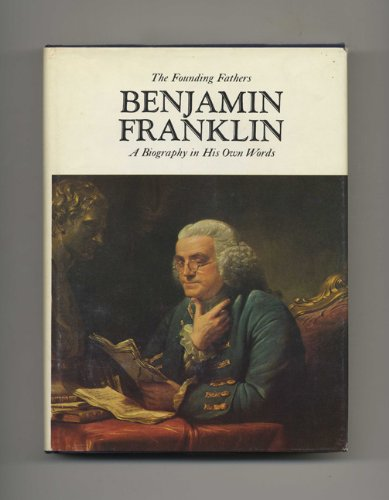 9780060112868: Benjamin Franklin: a biography in his own words (The Founding fathers)