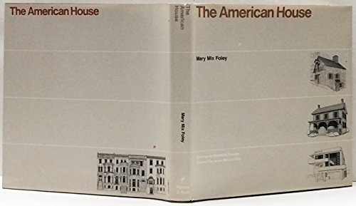 THE AMERICAN HOUSE: Foley, Mary Mix