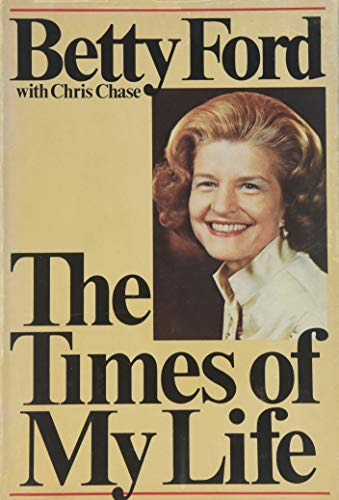 The Times of My Life: Ford, Betty (INSCRIBED) (with) Chase, Chris