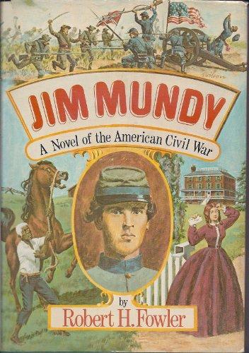 9780060113032: Jim Mundy: A Novel of the American Civil War